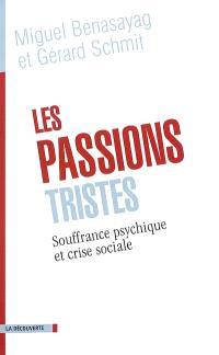 Les passions tristes : souffrance psychique et crise sociale