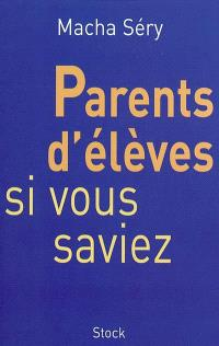 Parents d'élèves, si vous saviez