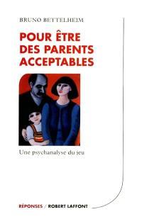 Pour être des parents acceptables : une psychanalyse du jeu