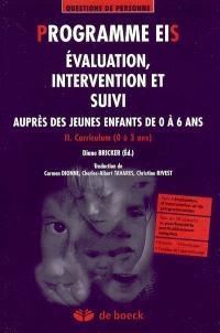Programme EIS : évaluation, intervention et suivi auprès des jeunes enfants de 0 à 6 ans. Volume 2, Curriculum (0 à 3 ans)