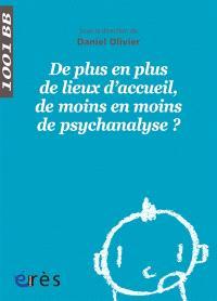 De plus en plus de lieux d'accueil, de moins en moins de psychanalyse ?