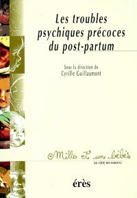 Les troubles psychiques précoces du post-partum