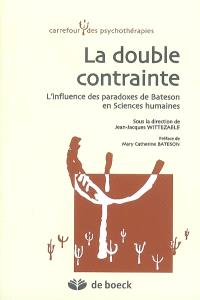 La double contrainte : l'influence des paradoxes de Bateson en sciences humaines