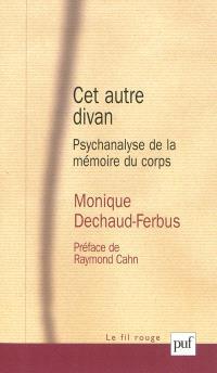 Cet autre divan : psychanalyse de la mémoire du corps