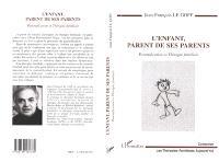 L'enfant, parent de ses parents : parentification et thérapie familiale