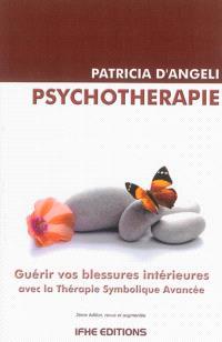 Psychothérapie : guérir vos blessures intérieures avec la Thérapie symbolique avancée