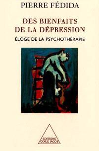 Les bienfaits de la dépression : éloge de la psychothérapie