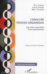L'analyse psycho-organique : les voies corporelles d'une psychanalyse