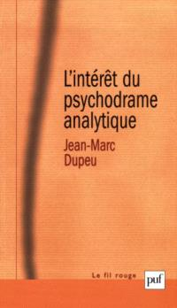 Contribution à une métaphysique de la technique analytique, L'intérêt du psychodrame analytique : contribution à une métapsychologie de la technique analytique