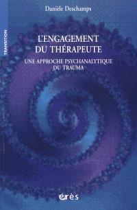 L'engagement du thérapeute : une approche psychanalytique du trauma