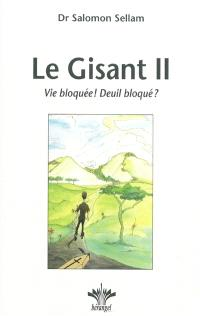 Le gisant. Volume 2, Vie bloquée ! Deuil bloqué ?