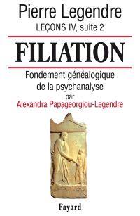 Leçons. Volume 4-2, Filiation : fondement généalogique de la psychanalyse