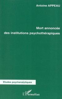 Mort annoncée des institutions psychothérapiques
