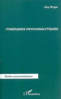 Itinéraires psychanalytiques