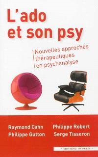 L'ado et son psy : nouvelles approches thérapeutiques en psychanalyse