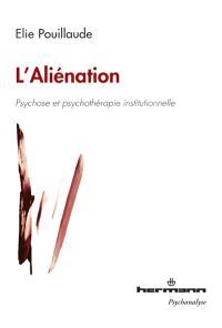 L'aliénation : psychose et psychothérapie institutionnelle