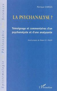 La psychanalyse ? : témoignage et commentaires d'un psychanalyste et d'une analysante