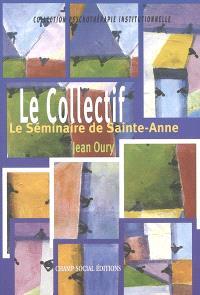 Le collectif : le séminaire de Sainte-Anne