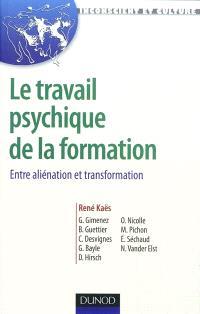 Le travail psychique de la formation : entre aliénation et transformation