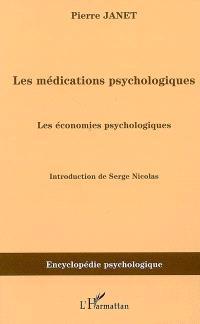 Les médications psychologiques (1919). Volume 2, Les économies psychologiques