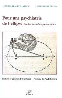 Pour une psychiatrie de l'ellipse : les aventures du sujet en création
