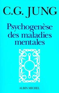 Psychogenèse des maladies mentales