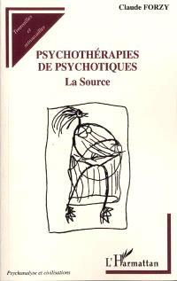 Psychothérapies de psychotiques : la source