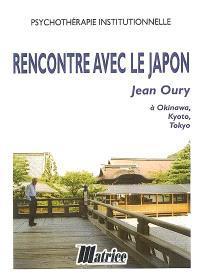 Rencontre avec le Japon : Jean Oury à Okinawa, Kyoto, Tokyo