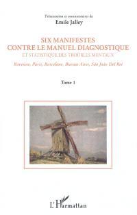 Six manifestes contre le DSM : Ravenne, Paris, Barcelone, Buenos Aires, Sao Joao Del Rei. Volume 1