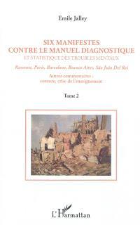 Six manifestes contre le DSM : Ravenne, Paris, Barcelone, Buenos Aires, Sao Joao Del Rei. Volume 2, Autres commentaires : censure, crise de l'enseignement