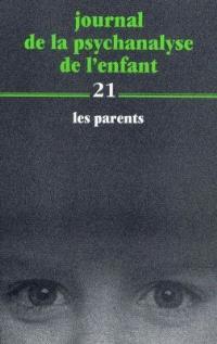Journal de la psychanalyse de l'enfant. Volume 21, Les parents