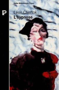 L'Hypnose : théorie, pratique et technique