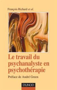 Le travail du psychanalyste en psychothérapie