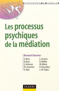Les processus psychiques de la médiation : créativité, champ thérapeutique et psychanalyse