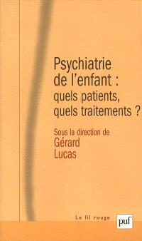 Psychiatrie de l'enfant : quels patients, quels traitements ?