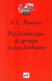 Psychothérapie de groupe et psychodrame : introduction théorique et clinique à la socianalyse