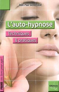 L'auto-hypnose : techniques et pratiques