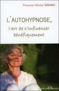 L'autohypnose : l'art de s'influencer bénéfiquement