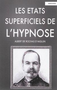 Les états superficiels de l'hypnose : 1893