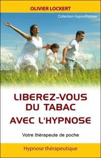 Libérez-vous du tabac avec l'hypnose : votre thérapeute de poche