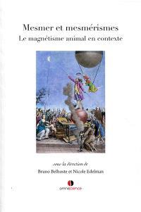 Mesmer et mesmérismes : le magnétisme animal en contexte