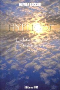 Hypnose : évolution humaine, qualité de vie, santé