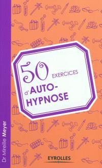 50 exercices d'auto-hypnose