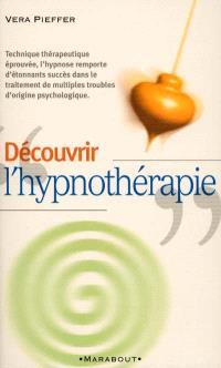 Découvrir l'hypnothérapie