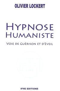 Hypnose humaniste : voie de guérison et d'éveil