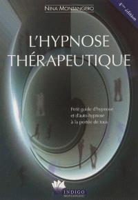 L'hypnose thérapeutique : petit guide d'hypnose et d'auto-hypnose à la portée de tous
