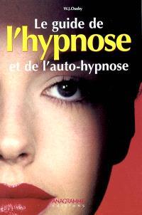 Le guide de l'hypnose et de l'auto-hypnose