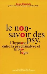 Le non-savoir des psy : l'hypnose entre la psychanalyse et la biologie