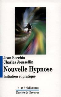Nouvelle hypnose : initiation et pratique