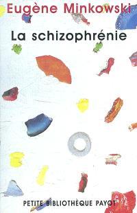 La schizophrénie : psychopathologie des schizoïdes et des schizophrènes